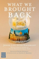 What We Brought Back: Jewish Life After Birthright